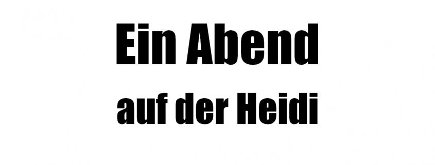 Ein Abend auf der Heidi - Liedtext