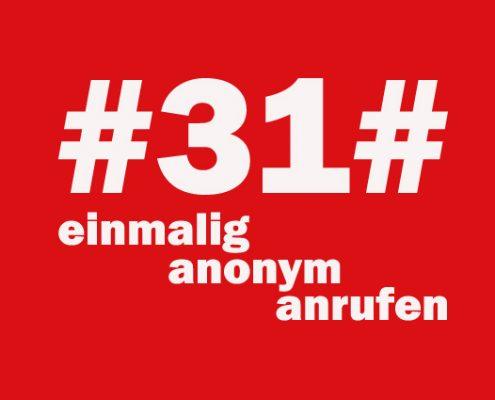 #31# - einmalig anonym anrufen
