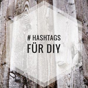 Hashtags für DIY Beiträge
