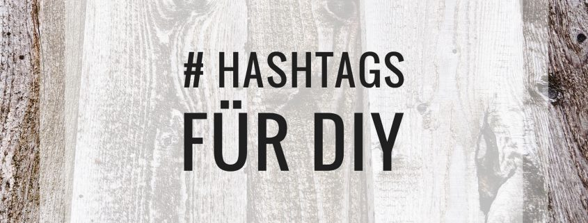 diy hashtags f r instagram deutsch englisch kreativ blog diy gadgets. Black Bedroom Furniture Sets. Home Design Ideas