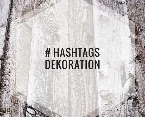 Hashtags für Deko