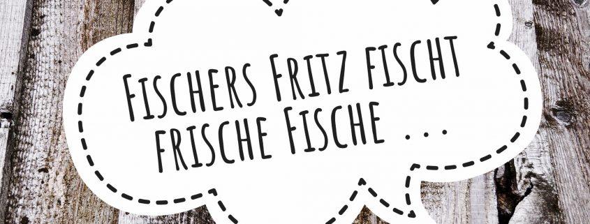 Fischers Fritz fischt frische Fische